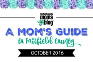 Fairfield County Moms Blog | A Moms Guide to Fairfield County October 2016