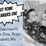Get Your Sneakers On! My Children's Daily Evil Plot Against Me