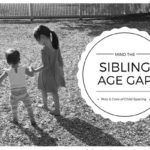 Mind the (Sibling Age) Gap