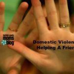 Domestic Violence: Helping A Friend