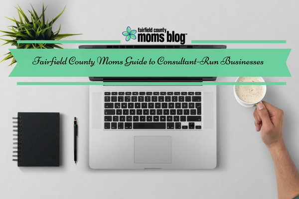 Fairfield County Moms Guide to Consultant-Run Businesses