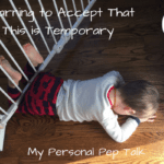 Learning to Accept That This Is Temporary…My Personal Pep Talk
