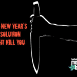 Your New Year's Resolution Might Kill You