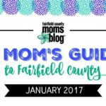 A Mom's Guide to Fairfield County :: January 2017