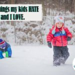 5 Things My Kids Hate and I Love