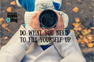 Do What you Need to Fill Yourself Up