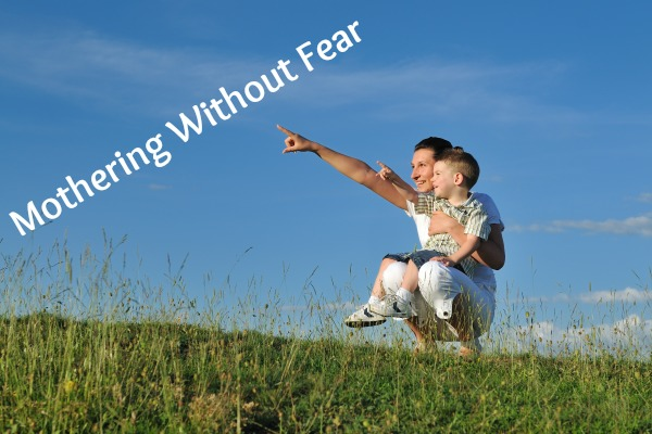 Mothering Without Fear
