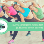 Fairfield County Moms Get Fit {a fitness event series recap}