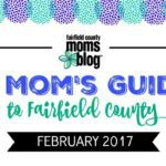 A Mom's Guide to Fairfield County :: February 2017