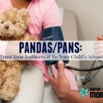 PANDAS/PANS: Trust Your Instincts & Be Your Child's Advocate