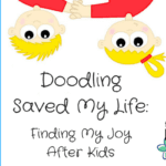 Doodling Saved My Life: Finding My Joy After Kids