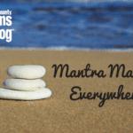 Mantras Mantras Everywhere