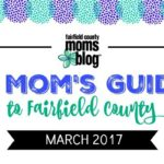 A Mom's Guide to Fairfield County :: March 2017