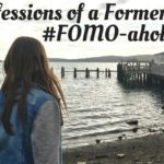 Confessions of a Former #FOMO-aholic