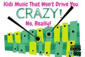 Kids MusicThat Won'tDrive You