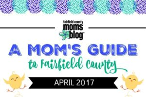 A Mom's Guide to Fairfield County: April 2017
