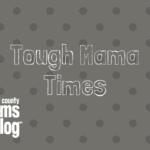 Tough Mama Times