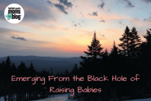 Emerging From the Black Hole of Raising Babies