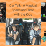 Car Talk :: A Magical Space and Time with the Kids