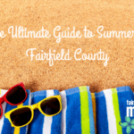 The Ultimate Guide to Summer in Fairfield County