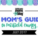 A Mom's Guide to Fairfield County :: July 2017