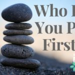 Who Do You Put First?