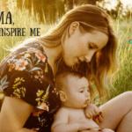 Mama, You Inspire Me