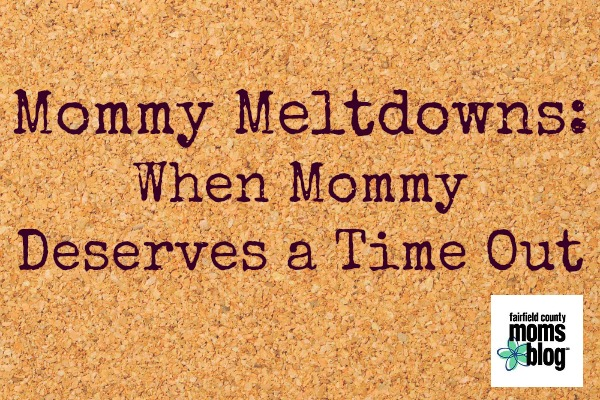mommy meltdowns