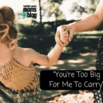 You're Too Big For Me To Carry