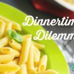 Dinnertime Dilemma