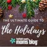The Ultimate Guide to the Holidays in Fairfield County