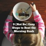 9 {Not So} Easy Steps to Beat the Morning Rush