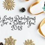 5 Easy Resolutions For a Better You!