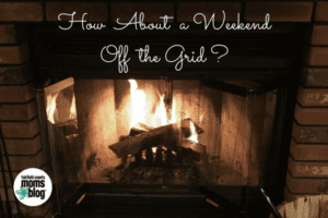 How About A Weekend Off the Grid ?