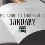 A Mom's Guide to Fairfield County :: January 2018