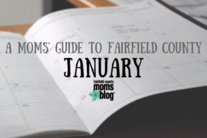 January Moms Guide Events Fairfield County