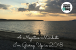 4 Negative Mindsets I'm Giving Up in 2018