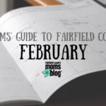 A Mom's Guide to Fairfield County :: February 2019