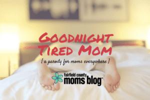 Goodnight Tired Mom