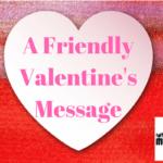 A Friendly Valentine's Message