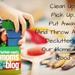 Clean Up, Pick Up, Put Away (and Throw Away): Decluttering our Home for Good