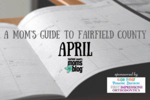 APRIL events fairfield county moms