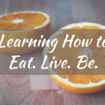 Learning How to Eat. Live. Be.