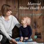 Maternal Mental Health Month: Let's Talk About It!