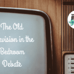 The Old Television in the Bedroom Debate