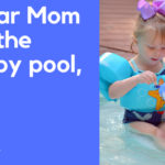 Dear Mom at the Baby Pool