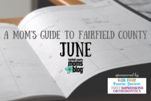 A Mom's Guide to Fairfield County: June