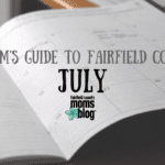 A Mom's Guide to Fairfield County :: July 2018