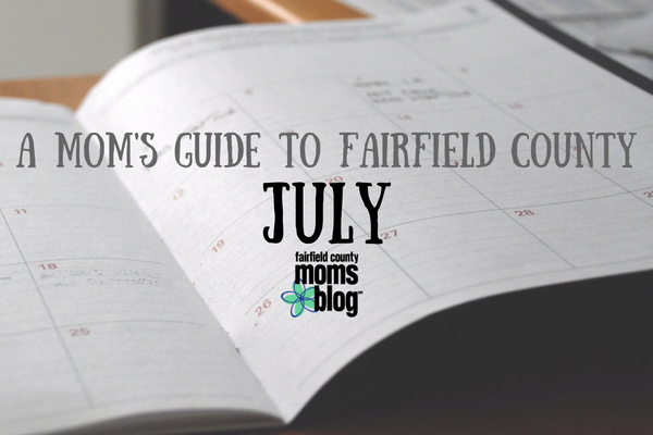 Fairfield County Moms Events July 2018