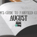 A Mom's Guide to Fairfield County :: August 2018